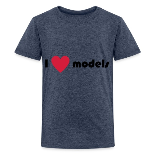 I love models - Teenager Premium T-shirt