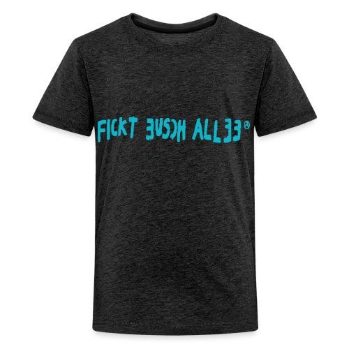 Fickt Eusch Allee (aquamarin) - Teenager Premium T-Shirt