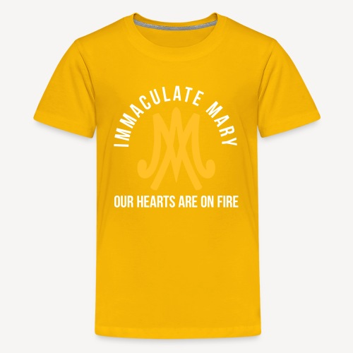 IMMACULATE MARY OUR HEARTS ARE ON FIRE - Teenage Premium T-Shirt