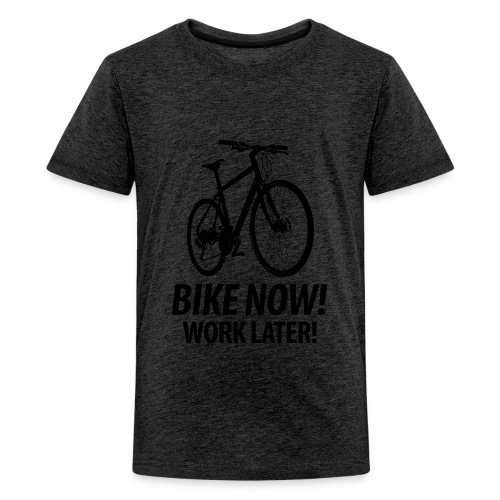 Bike now! Work later! Fahrrad Sattel Kette Radtour - Teenage Premium T-Shirt
