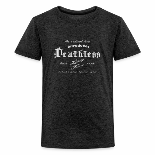 deathless living team grau - Teenager Premium T-Shirt