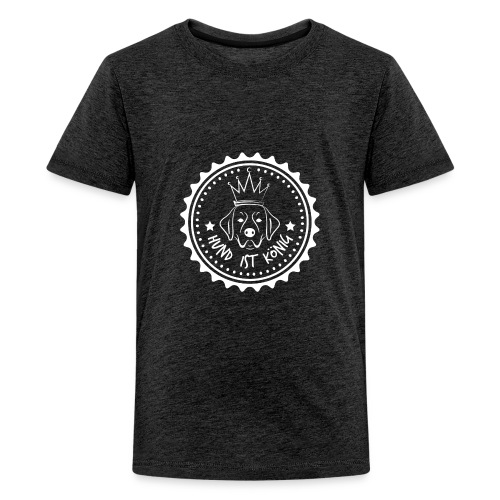 HUND IST KÖNIG - Brand - Teenager Premium T-Shirt