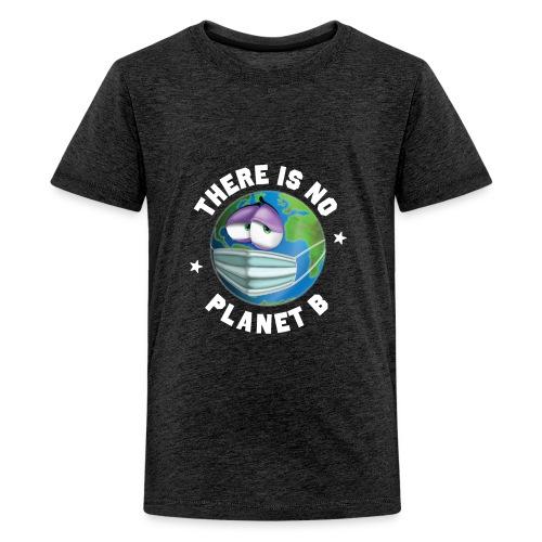 There Is No Planet B - 50th Earth Day - Warning - Maglietta Premium per ragazzi