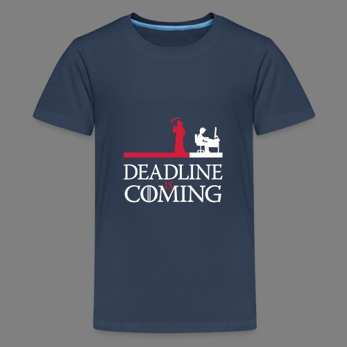deadline is coming - Teenager Premium T-Shirt