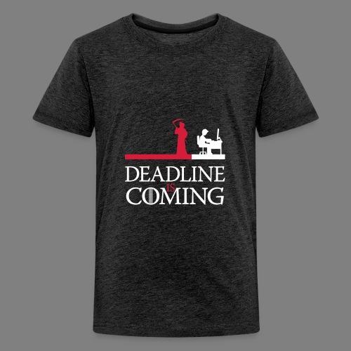 deadline is coming - Teenager Premium T-Shirt