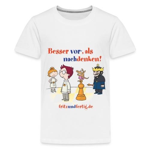 Besser vor- als nachdenken! - Teenager Premium T-Shirt