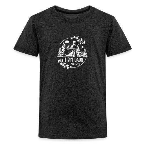 Vorschau: I bin daun moi weg - Teenager Premium T-Shirt