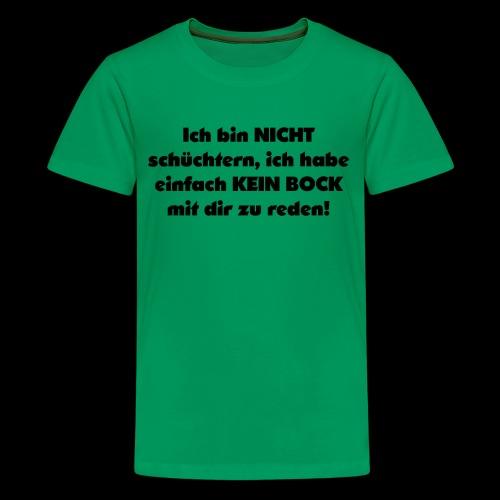 Ich bin nicht schüchtern - Teenager Premium T-Shirt