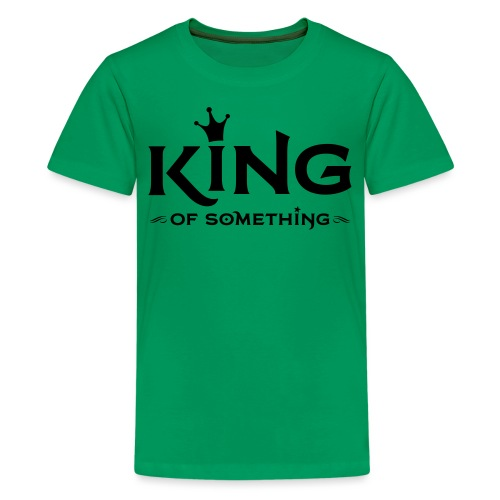 KING (of something) - Teenager Premium T-shirt