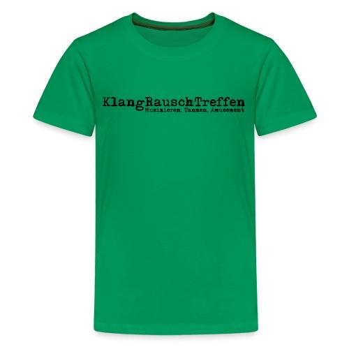 KlangRauschTreffen als Schriftzug - Teenager Premium T-Shirt