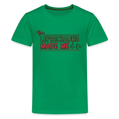 The Leprechauns made me do it - St. Patrick Kobold - Teenage Premium T-Shirt