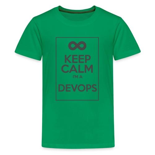 Keep Calm I'm a devops - Teenage Premium T-Shirt