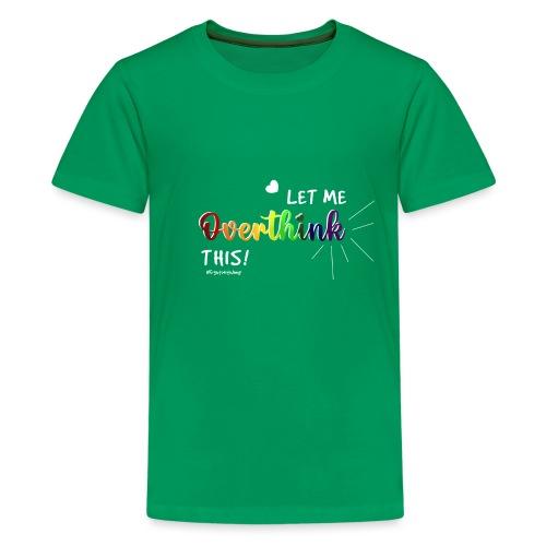 Amy's 'Overthink' design (white txt) - Teenage Premium T-Shirt