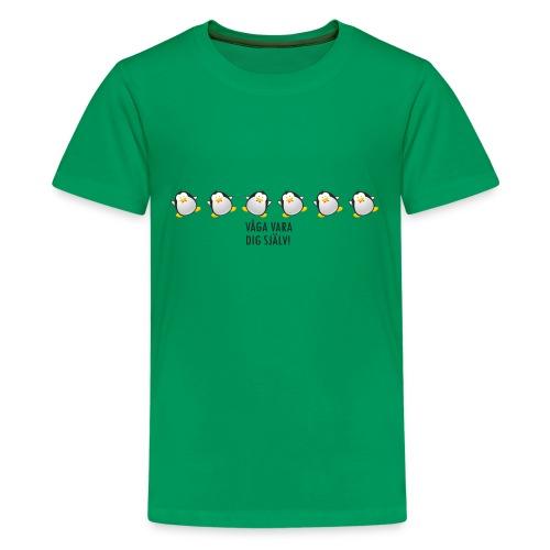 Våga vara dig själv - Premium-T-shirt tonåring