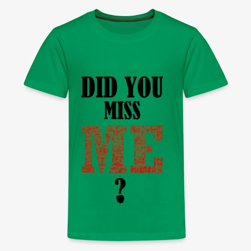 did you miss me black - Teenager Premium T-shirt