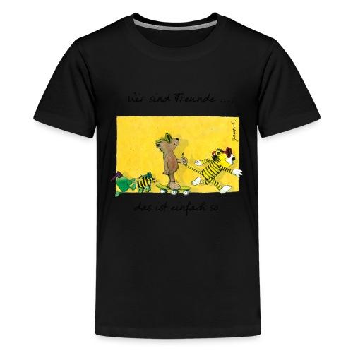 Janoschs 'Wir sind Freunde, das ist einfach so.' - Teenager Premium T-Shirt