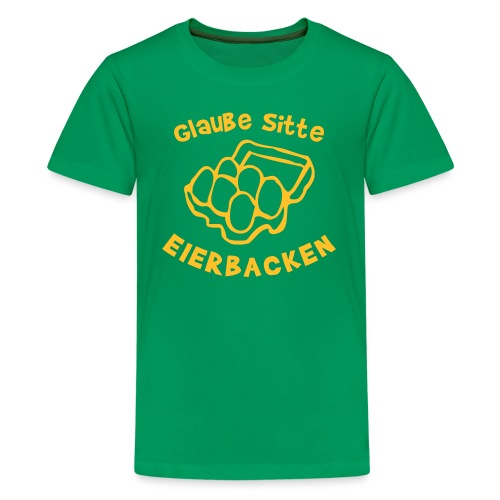 Eierbacken - Teenager Premium T-Shirt