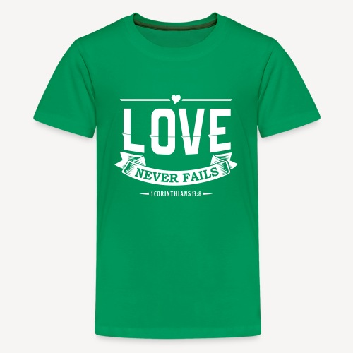 LOVE NEVER FAILS - Teenage Premium T-Shirt