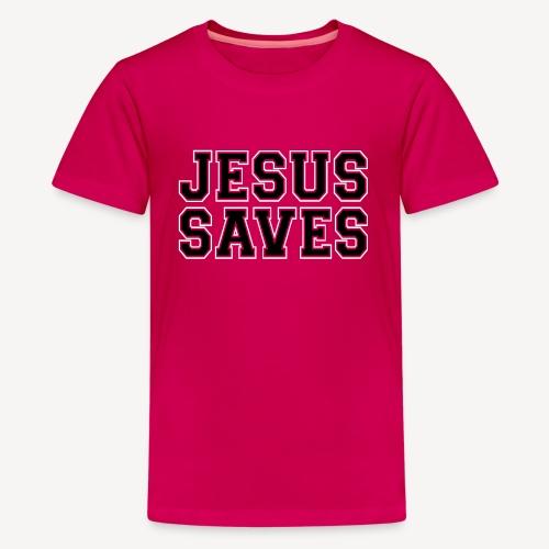 JESUS SAVES - Teenage Premium T-Shirt