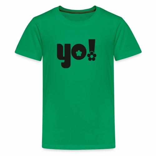 Yo power - Teenager premium T-shirt