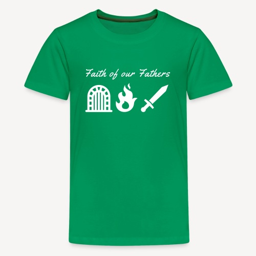 Glaube an unsere Väter - Teenager Premium T-Shirt