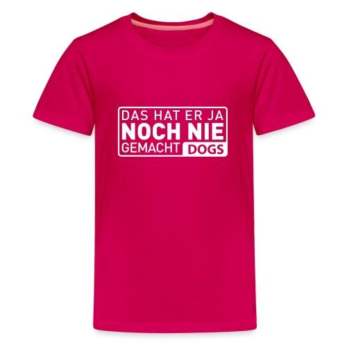 Martin Rütter - Das hat er ja noch nie gemacht - - Teenager Premium T-Shirt