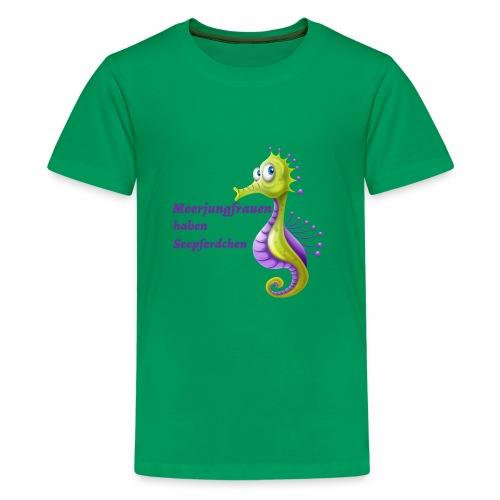 Meerjungfrauen haben Seepferdchen - Teenager Premium T-Shirt