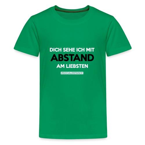 Dich sehe ich mit ABSTAND am Liebsten - Teenager Premium T-Shirt