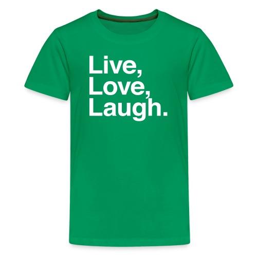 live love laugh - Teenage Premium T-Shirt