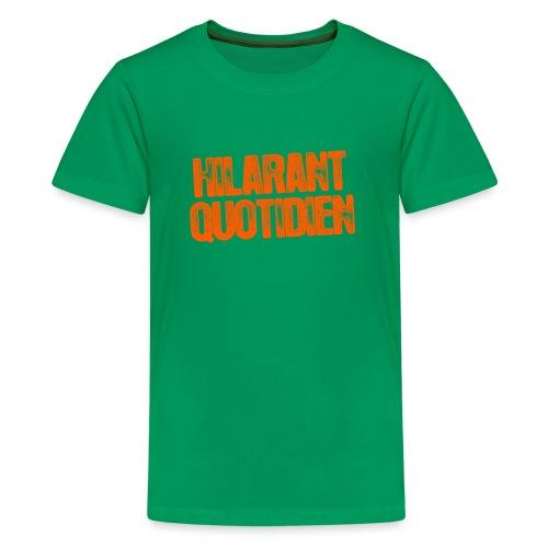 Hilarant Quotidien - T-shirt Premium Ado