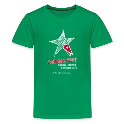 Schnabel auf gegen Hetzer und Rassisten - Teenager Premium T-Shirt