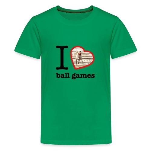 I love ball games Dog playing ball retrieving ball - Teenage Premium T-Shirt