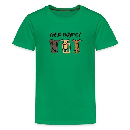 Wer war's - Teenager Premium T-Shirt