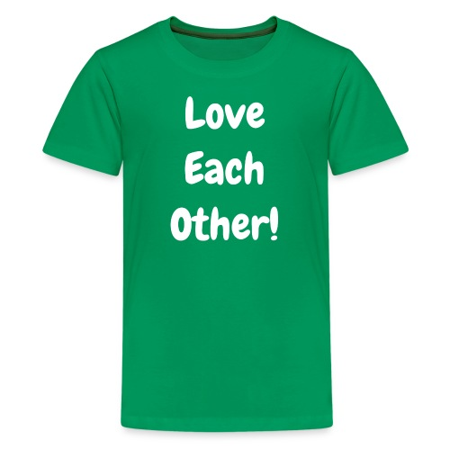 Love Each Other - Teenage Premium T-Shirt