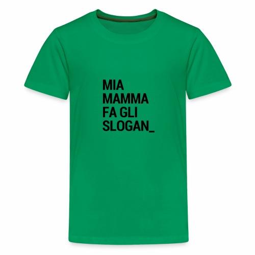 Mia mamma fa gli slogan - Maglietta Premium per ragazzi