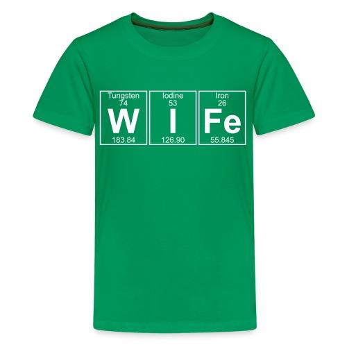 W-I-Fe (wife) - Teenage Premium T-Shirt