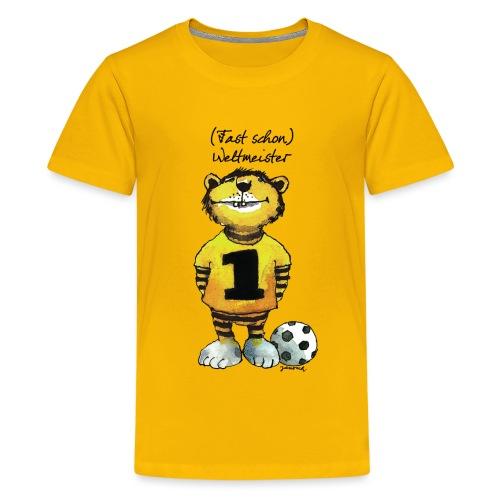 Janosch Tiger Fast Schon Weltmeister - Teenager Premium T-Shirt