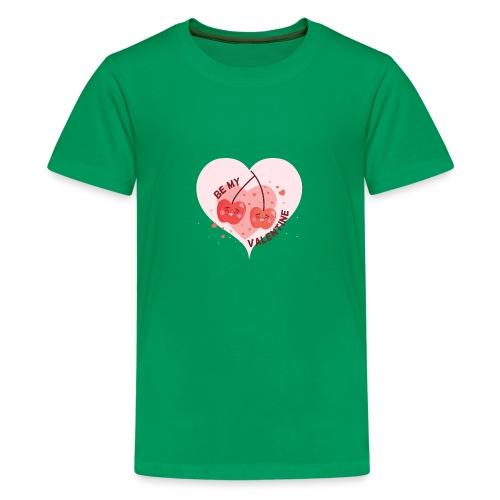 Be my Valentine - Teenager Premium T-Shirt