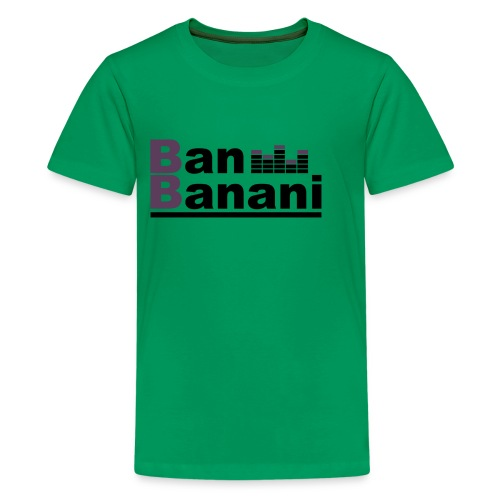 Ban Banani shirt official - Teenager Premium T-Shirt