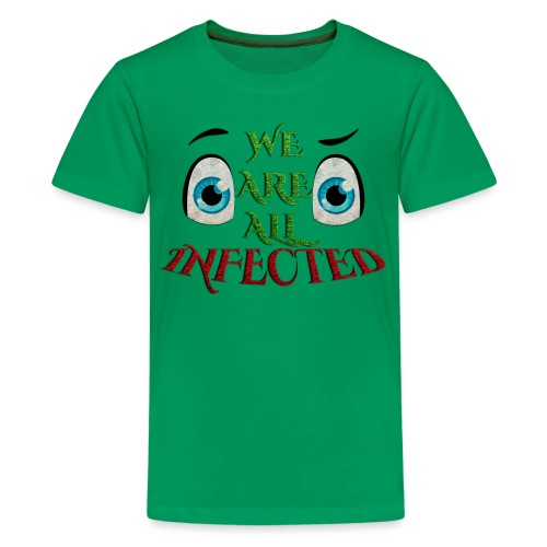 We are all infected -by- t-shirt chic et choc - T-shirt Premium Ado