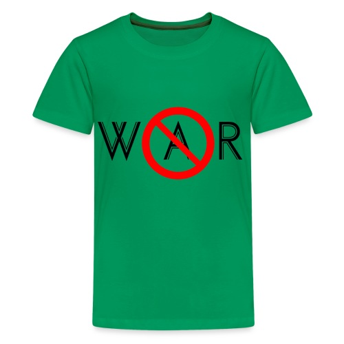 TIAN GREEN - No War - Teenager Premium T-Shirt