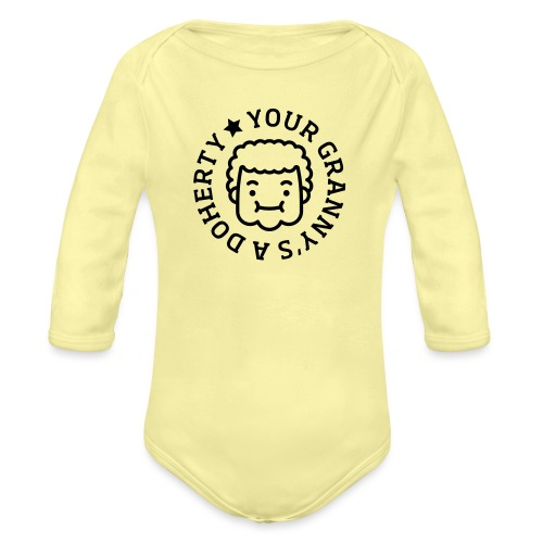 Your Granny's A Doherty - Organic Longsleeve Baby Bodysuit