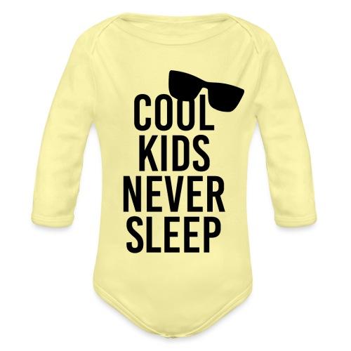 Cool kids never sleep Baby Spruch Geschenk - Baby Bio-Langarm-Body