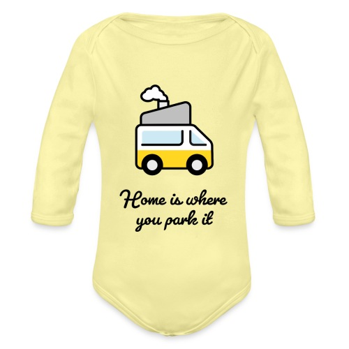 Home is where you park it - DUNKEL - Baby Bio-Langarm-Body