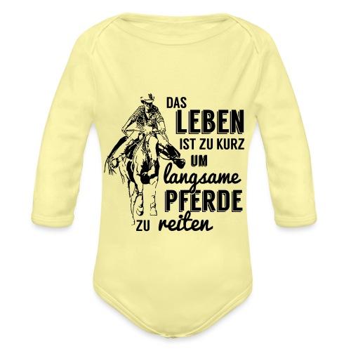 Leben zu kurz -langsame Pferde reiten - Baby Bio-Langarm-Body