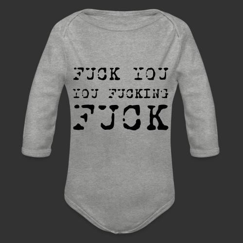 T-shirt, Fuck you... - Ekologisk långärmad babybody