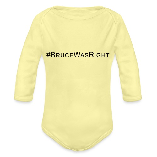 #Brucewasright - Organic Longsleeve Baby Bodysuit