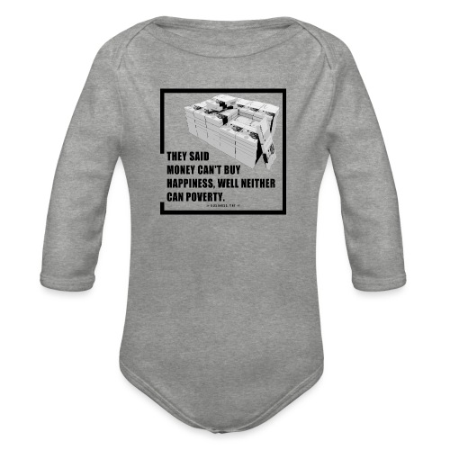 They said money cant buy happiness - Body ecologico per neonato a manica lunga