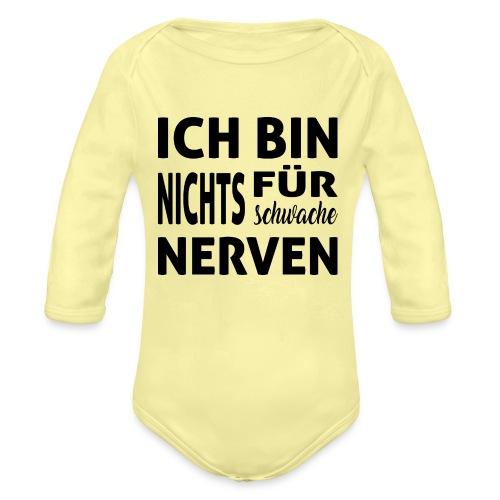Ich bin nichts für schwache Nerven - Baby Bio-Langarm-Body