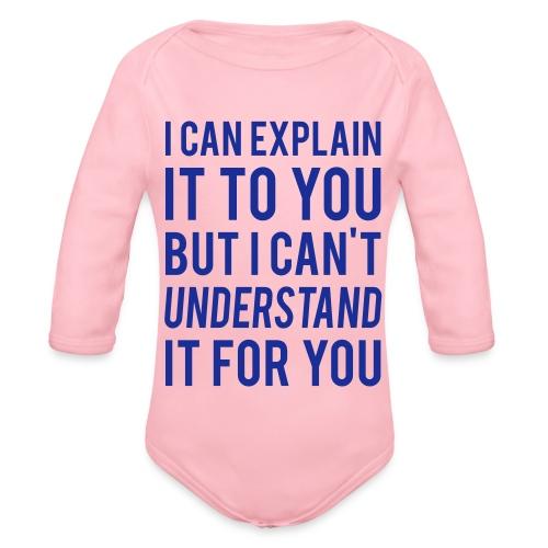 I Can Explain It For You - Organic Longsleeve Baby Bodysuit